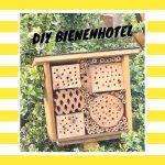 Unser DIY-Bienenhotel ist eröffnet – So haben wir es gebaut:  / TLF#17