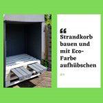 DIY – Strandkorb bauen und mit Eco-Farbe aufhübschen