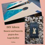 DIY Ideen – Bauen und basteln gegen den Lagerkoller – TLF#11