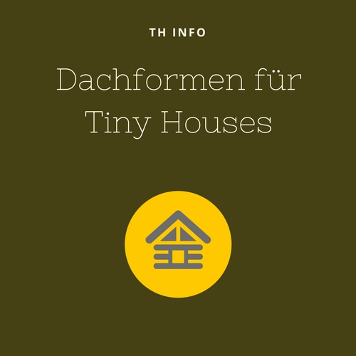 Dachform Tiny House