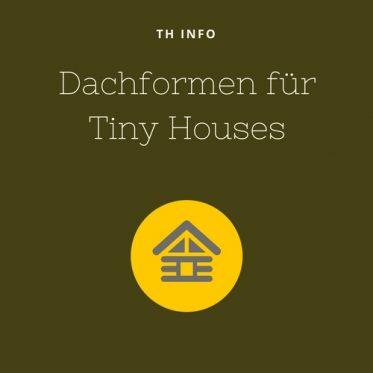 Dachform Tiny House