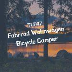 Fahrrad Wohnwagen – Bicycle Camper TLF#7