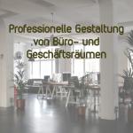Professionelle Gestaltung von Büro- und Geschäftsräumen