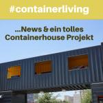 Wohnen im Container-Haus – News & ein tolles Projekt in Portugal