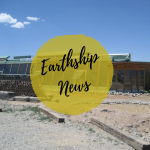 Earthship News – Was gibt es Neues?