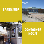 Earthship plus Container House gleich…