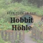Wohn doch in der Hobbit Höhle!