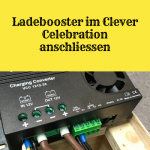 Votronic 1212-30 Ladebooster in den Clever Celebration einbauen