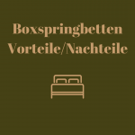 Ratgeber über Boxspringbetten – qualitativer Luxus im Schlafzimmer