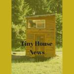 Tiny House News – Was wir die letzten Tage entdeckt haben