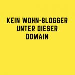 kein wohn-blogger unter dieser domain…