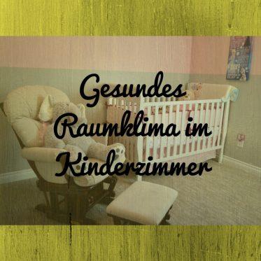 gesundes Raumklima im Kinderzimmer