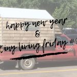 Happy New Year und Tiny Living Friday #1