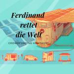 Crowdfunding – Mit dem Autarkie-Wagon Ferdinand die Welt retten