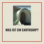 was ist ein earthship?